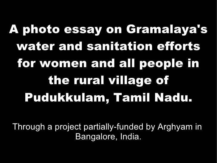 A photo essay on Gramalaya's water and sanitation efforts for women and all people in the rural village of Pudukkulam, Tam...