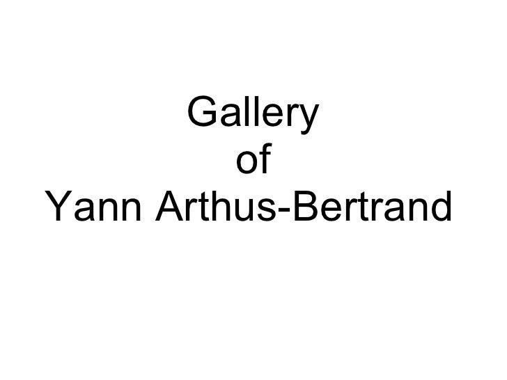 G allery  of   Yann Arthus-Bertrand