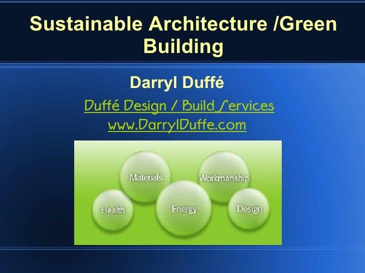 Sustainable Architecture /Green            Building             Darryl Duffé      Duffé Design / Build Services         ww...
