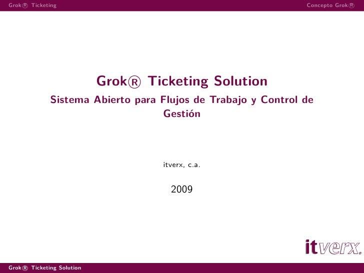 Grok R Ticketing                                               Concepto Grok R                                 Grok R Tick...