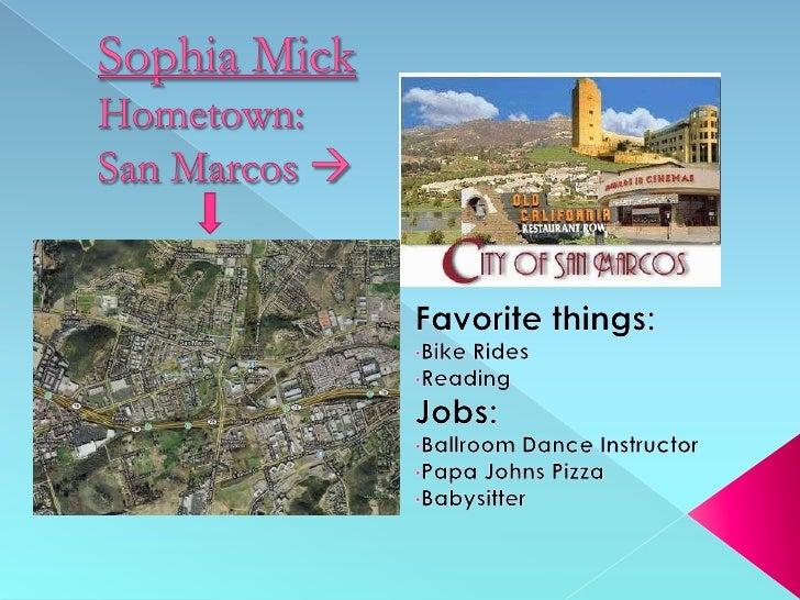 Sophia MickHometown: San Marcos <br />Favorite things: <br /><ul><li>Bike Rides