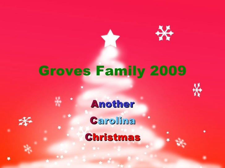 Groves Family 2009 A nother C arolina C hristmas