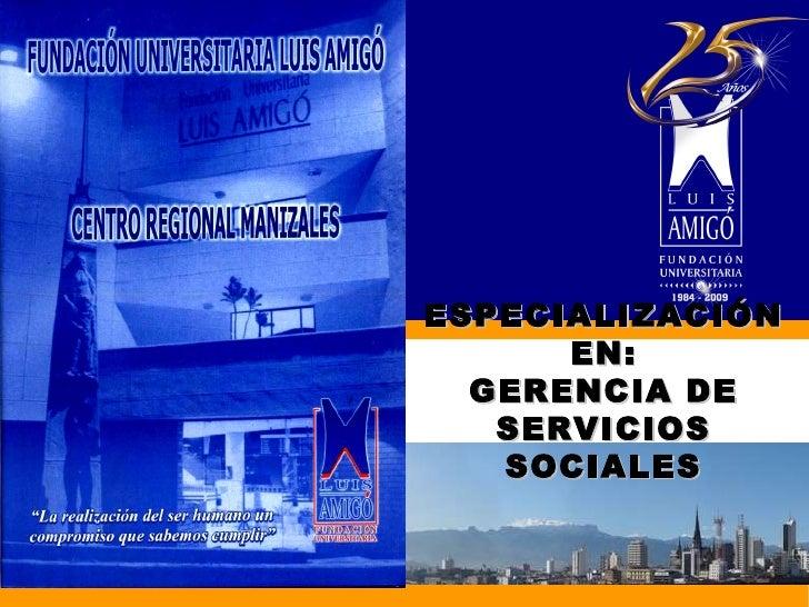 ESPECIALIZACIÓN EN: GERENCIA DE SERVICIOS SOCIALES