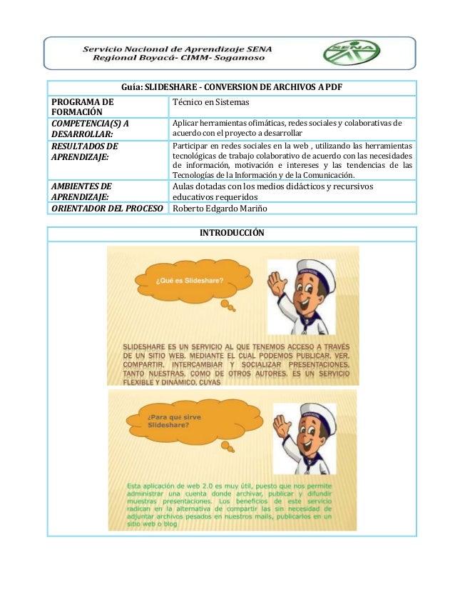 Guía: SLIDESHARE - CONVERSION DE ARCHIVOS A PDF PROGRAMA DE FORMACIÓN Técnico en Sistemas COMPETENCIA(S) A DESARROLLAR: Ap...