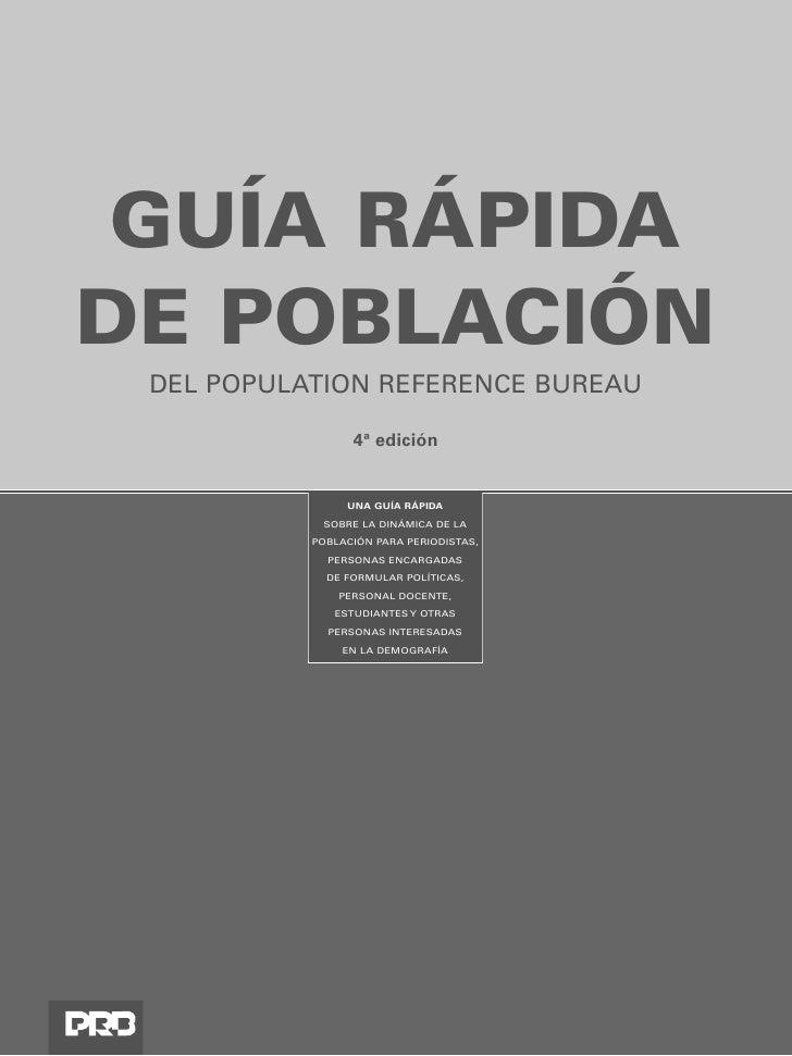 GUÍA RÁPIDA DE POBLACIÓN  DEL POPULATION REFERENCE BUREAU                   4ª edición                   UNA GUÍA RÁPIDA  ...