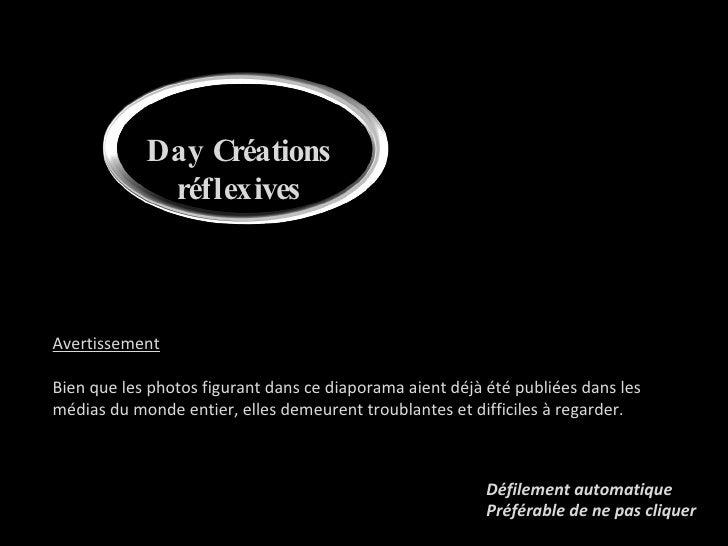 Day Créations réflexives Défilement automatique Préférable de ne pas cliquer Avertissement Bien que les photos figurant da...