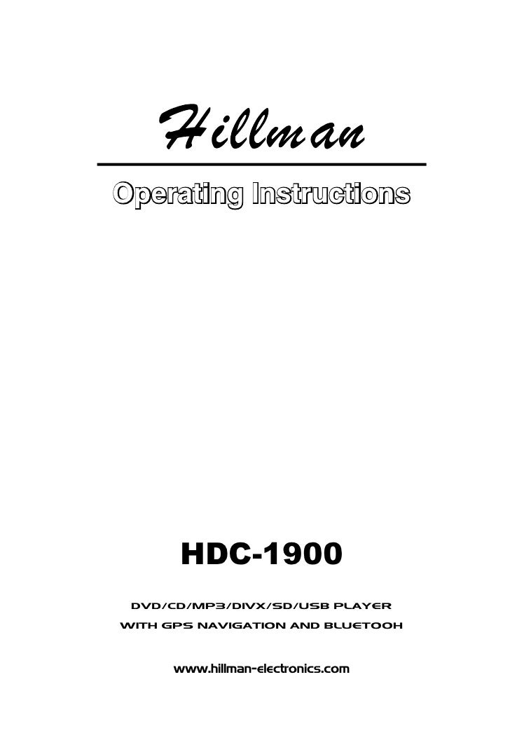 Operating Instructions           HDC-1900  DVD/CD/MP3/DIVX/SD/USB PLAYER  WITH GPS NAVIGATION AND BLUETOOH          www.hi...