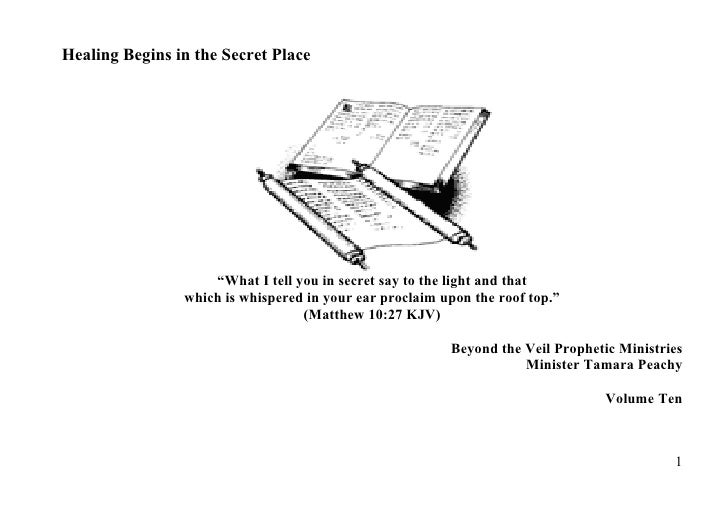 """Healing Begins in the Secret Place                         """"What I tell you in secret say to the light and that           ..."""