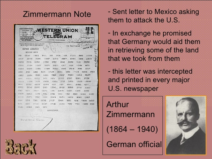 zimmerman telegram notes In january 1917, german foreign minister arthur zimmermann sent a telegram, which came to be known as the zimmerman note, to his minister in mexico, to inform him that unrestricted submarine warfare would soon resume.