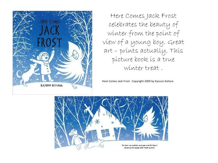 Here Comes Jack Frost   celebrates the beauty of   winter from the point of view of a young boy. Great art – prints actual...