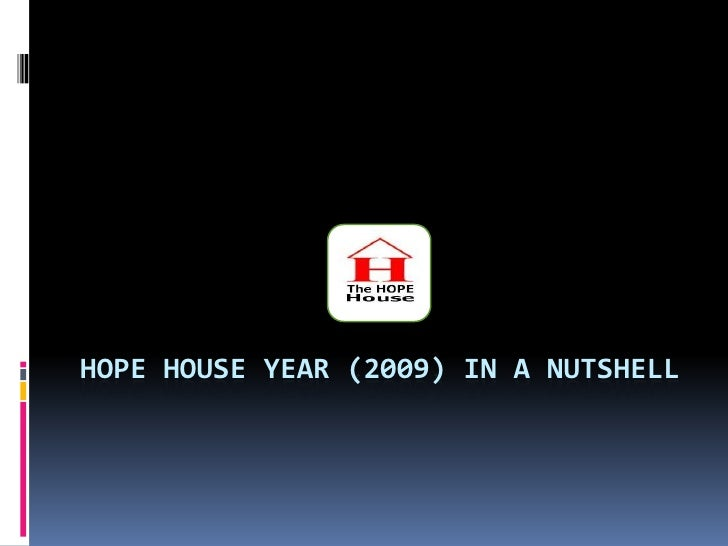 HOPE House year (2009) in a nutshell<br />