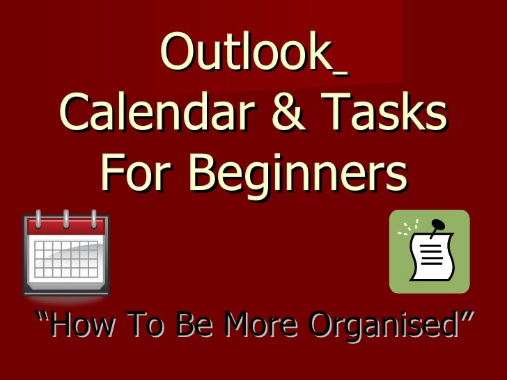 "Outlook   Calendar & Tasks For Beginners ""How To Be More Organised"""