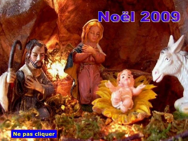 . <ul><li>. </li></ul>Noël 2009 Ne pas cliquer