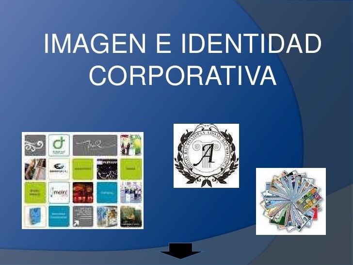 IMAGEN E IDENTIDAD CORPORATIVA<br />