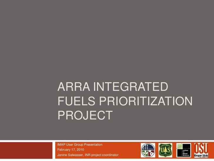 ARRA Integrated Fuels Prioritization Project <br />IMAP User Group Presentation<br />February 17, 2010<br />Janine Salwass...