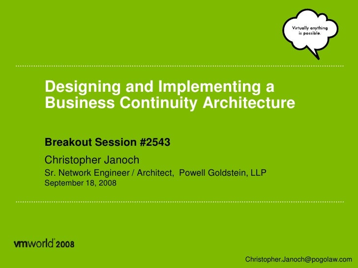 Designing and Implementing a Business Continuity Architecture  Breakout Session #2543 Christopher Janoch Sr. Network Engin...