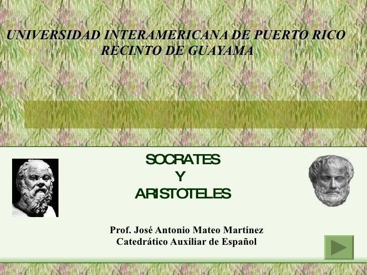 UNIVERSIDAD INTERAMERICANA DE PUERTO RICO  RECINTO DE GUAYAMA Prof. José Antonio Mateo Martínez Catedrático Auxiliar de Es...