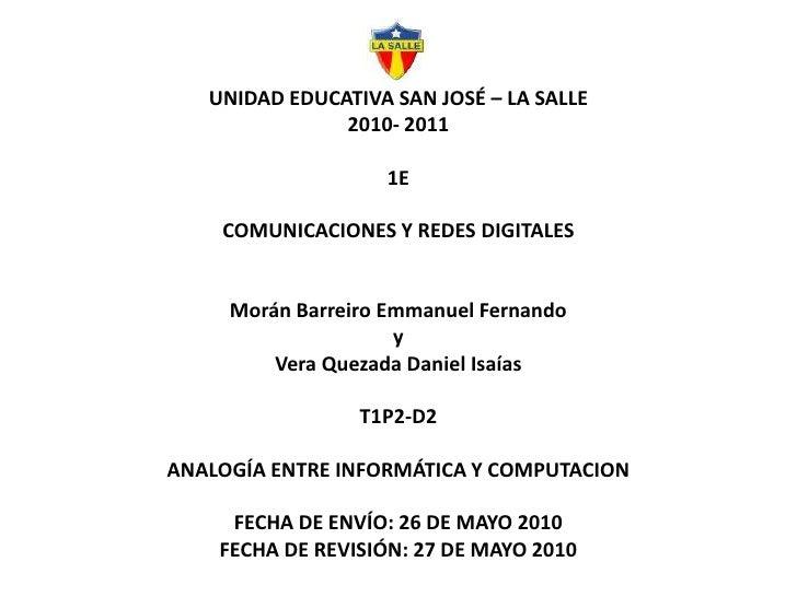 UNIDAD EDUCATIVA SAN JOSÉ – LA SALLE2010- 20111ECOMUNICACIONES Y REDES DIGITALESMorán Barreiro Emmanuel FernandoyVera Quez...