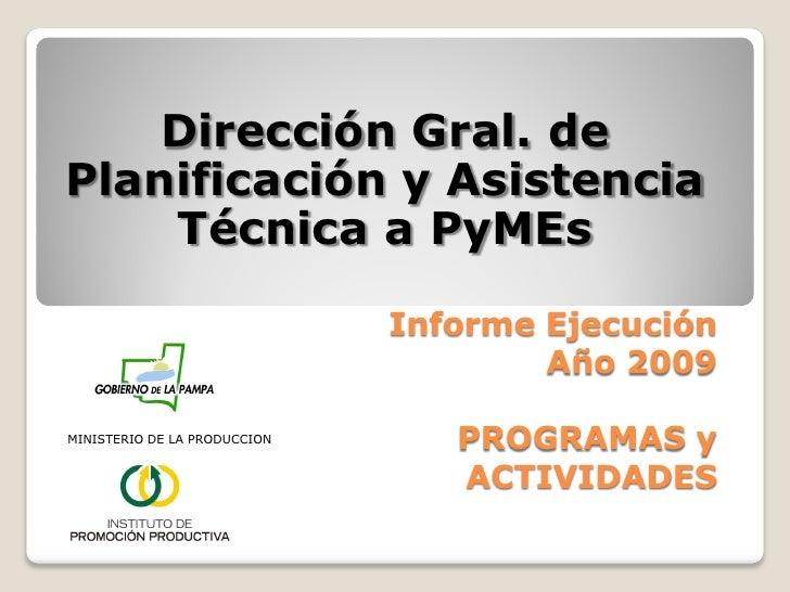 Dirección Gral. de Planificación y Asistencia     Técnica a PyMEs                                Informe Ejecución        ...