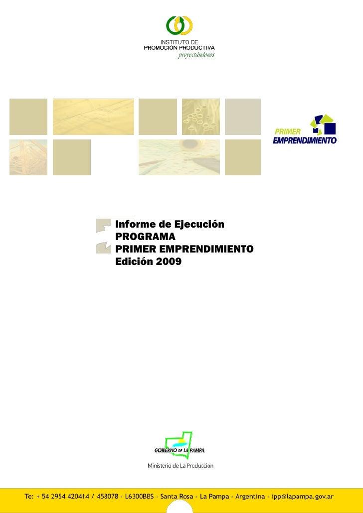 Informe de Ejecución PROGRAMA PRIMER EMPRENDIMIENTO Edición 2009