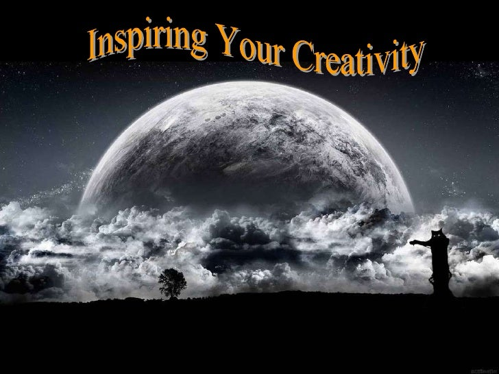Inspiring Your Creativity