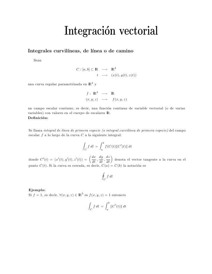 Integraci´n vectorial                                 o Integrales curvil´                  ıneas, de l´                  ...