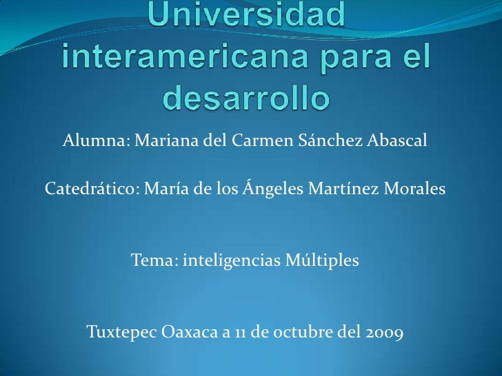 Universidad interamericana para el desarrollo<br />Alumna: Mariana del Carmen Sánchez Abascal<br />Catedrático: María de l...