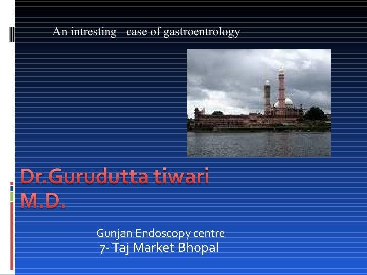 An intresting  case of gastroentrology