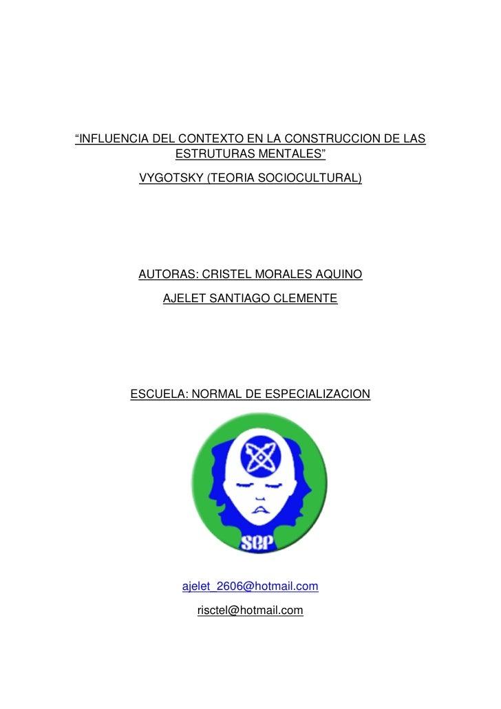 """""""INFLUENCIA DEL CONTEXTO EN LA CONSTRUCCION DE LAS                ESTRUTURAS MENTALES""""           VYGOTSKY (TEORIA SOCIOCUL..."""