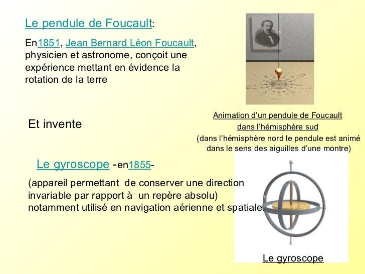 Le gyroscope  - en 1855 - Le pendule de Foucault :  En 1851 ,  Jean Bernard Léon Foucault , physicien et astronome, conçoi...