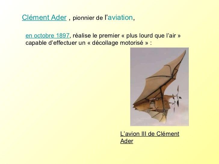 Clément Ader  ,  pionnier de  l' aviation ,  en octobre 1897 , réalise le premier «plus lourd que l'air» capable d'effec...