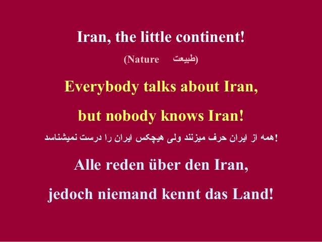 Iran, the little continent! (Nature )طبيعت Everybody talks about Iran, but nobody knows Iran! نميشناسد درست را اي...