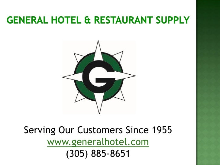 Serving Our Customers Since 1955      www.generalhotel.com          (305) 885-8651