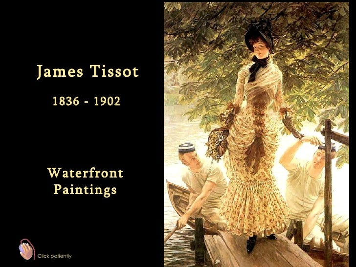 James Tissot 1836 - 1902 Waterfront Paintings Click patiently