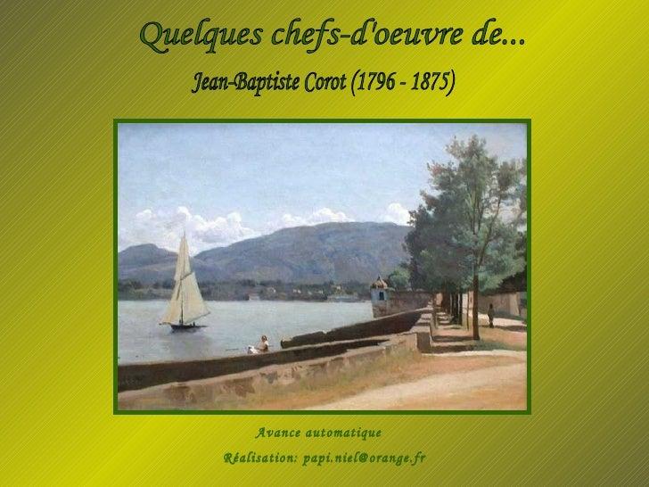 Quelques chefs-d'oeuvre de... Jean-Baptiste Corot (1796 - 1875) Avance automatique Réalisation: papi.niel@orange.fr