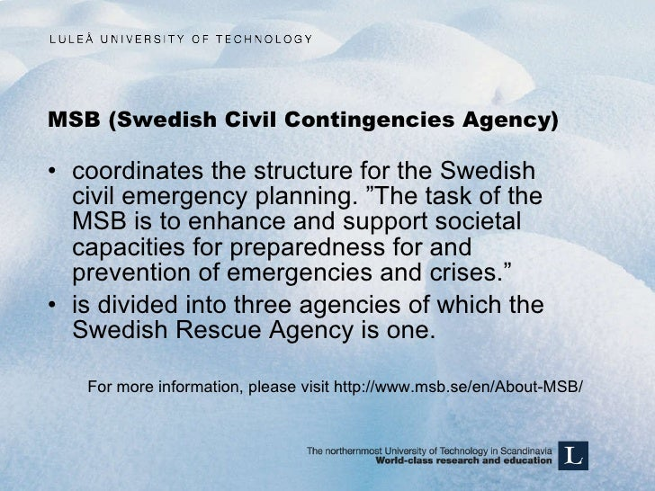 """MSB (Swedish Civil Contingencies Agency) <ul><li>coordinates the structure for the Swedish civil emergency planning. """"The ..."""