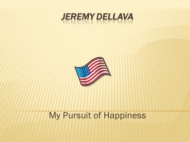 My Pursuit of Happiness