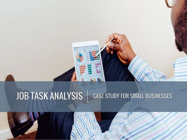 What is a Job Task Analysis? systematic identification of the fundamental elements of a job, and examination of knowledge ...