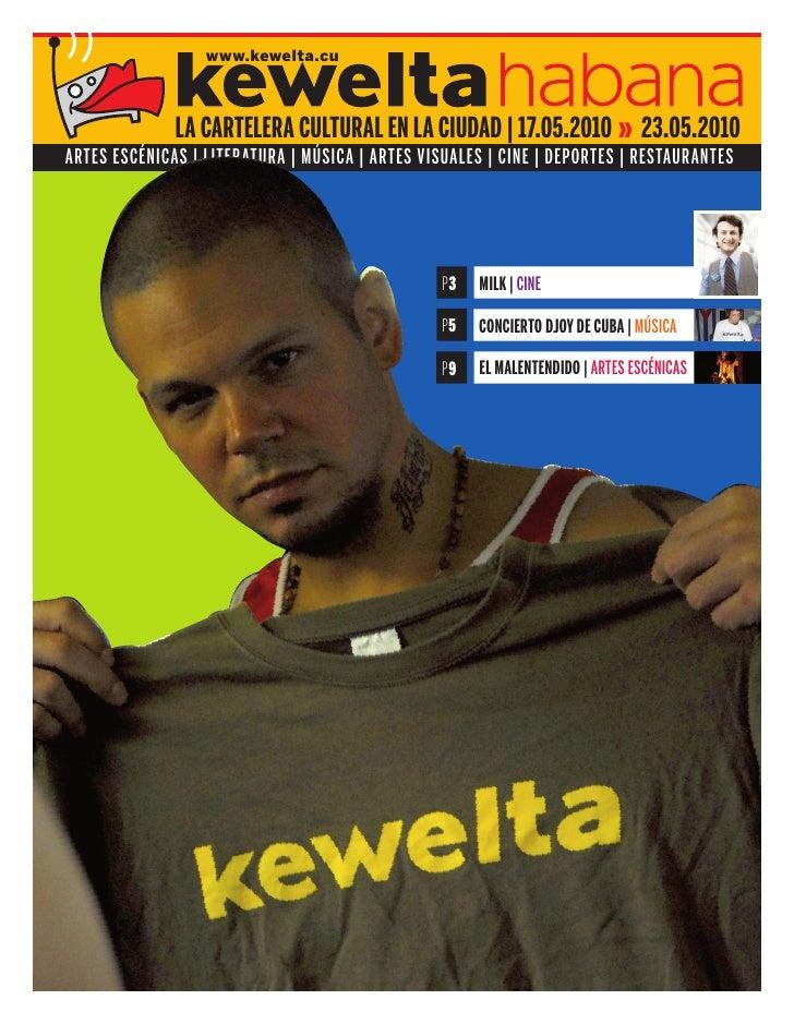 www.kewelta.cu                  LA CARTELERA CULTURAL EN LA CIUDAD | 17.05.2010 » 23.05.2010 ARTES ESCÉNICAS | LITERATURA ...