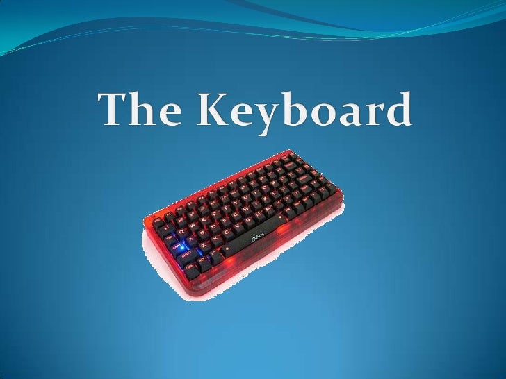The Keyboard<br />