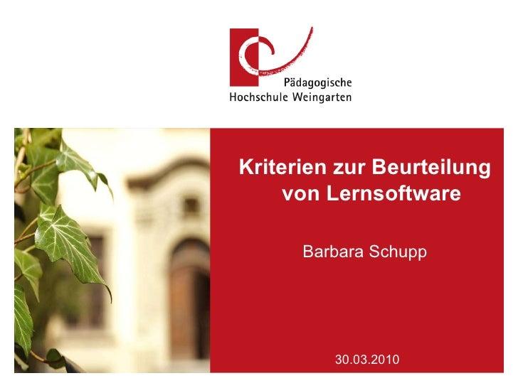 PH Weingarten,  03/17/10 Referent: Prof. Dr. Mustermann Folie  30.03.2010 Kriterien zur Beurteilung von Lernsoftware  Barb...