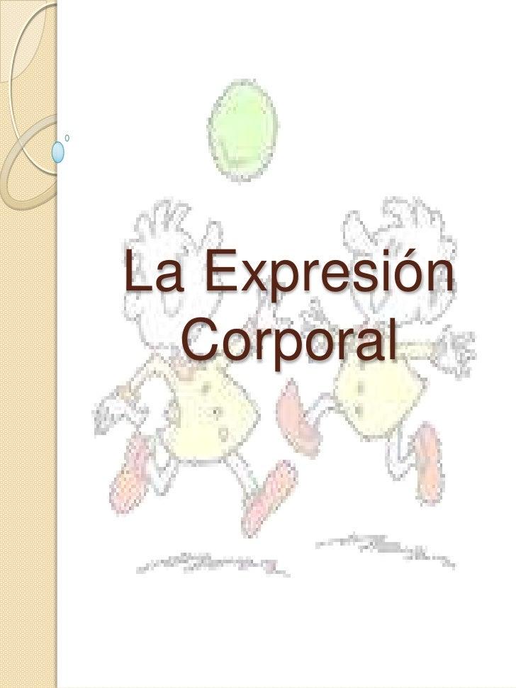 La Expresión Corporal<br />