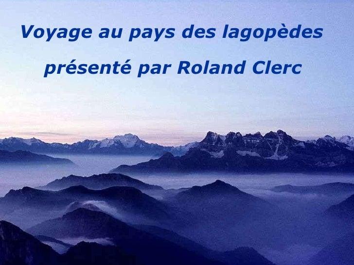 Voyage au pays des lagopèdes présenté par Roland Clerc