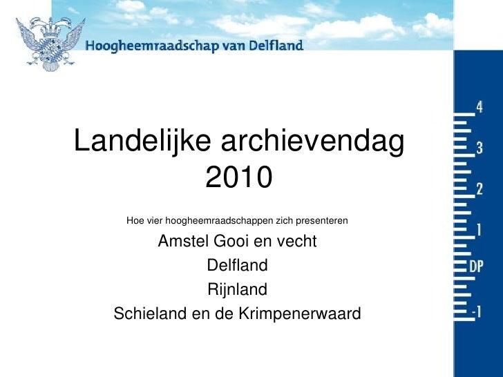 Landelijke archievendag           2010    Hoe vier hoogheemraadschappen zich presenteren          Amstel Gooi en vecht    ...