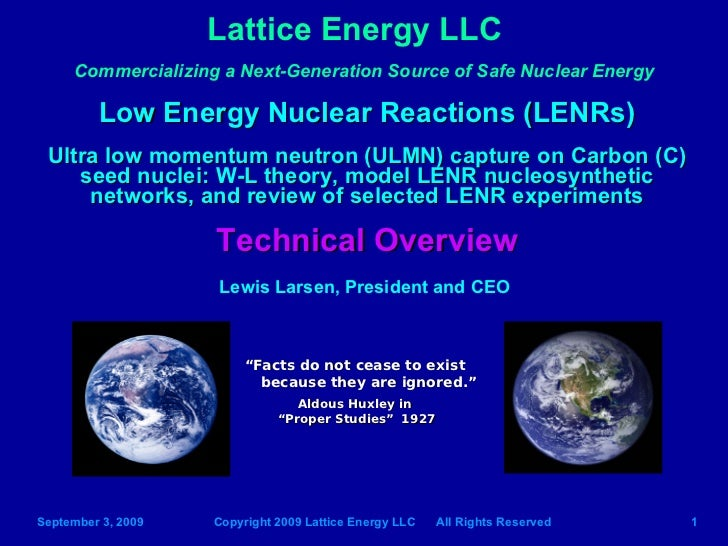 Lattice Energy LLC      Commercializing a Next-Generation Source of Safe Nuclear Energy           Low Energy Nuclear React...