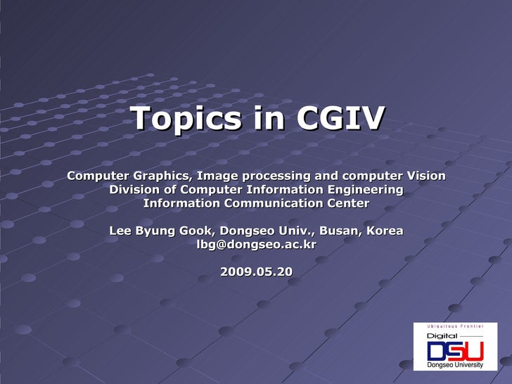 Computer Graphics, Image processing and computer Vision Division of Computer Information Engineering Information Communica...