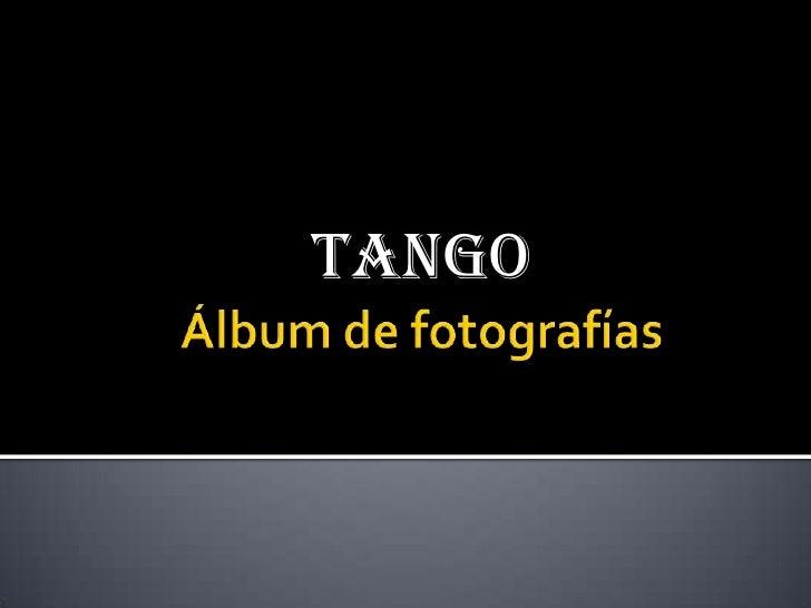 Álbum de fotografías<br />TANGO<br />