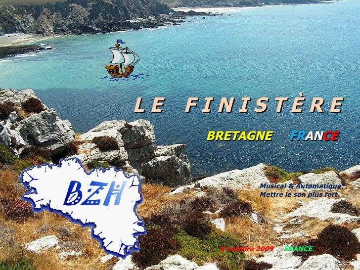 L E   F I N I S T È R E BRETAGNE  FR AN CE   9 octobre 2009   FRANCE Musical &   Automatique   Mettre   le   son   plus   ...
