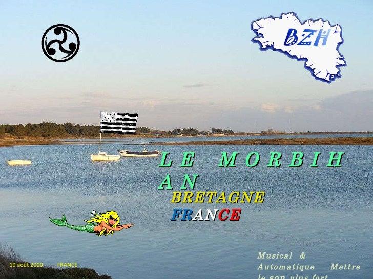 L E   M O R B I H A N   BRETAGNE   FR AN CE 19 août 2009   FRANCE Musical   &   Automatique  .   Mettre   le  son  plus   ...