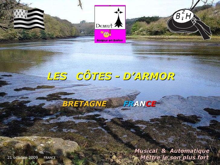 LES   CÔTES - D'ARMOR   BRETAGNE   FR AN CE   21 octobre 2009   FRANCE Musical  &  Automatique  .  Mettre le son plus fort